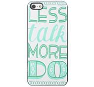 Less Talk More Do Design Aluminium Hard Case for iPhone 5/5S