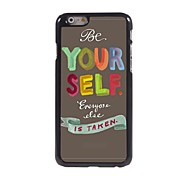 Be Yourself Style Design Aluminum Hard Case for iPhone 6