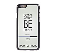 Personalized Phone Case - Don't Worry Be Happy Design Metal Case for iPhone 6