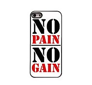 No Pain No Gain Design Aluminum Case for iPhone 5/5S