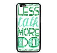 Less Talk More Do Design PC Hard Case for iPhone 6 Plus