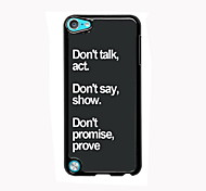 Act, Show and Prove Design Aluminum High Quality Case for iPod Touch 5