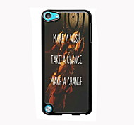 Wish Chance and Change Design Aluminum High Quality Case for iPod Touch 5