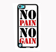 No Pain No Gain Design Aluminum High Quality Case for iPod Touch 5