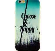 wählen, um glücklich Wörter Phrase Muster 0,6 mm ultradünne weiche Tasche für Apple iPhone 6 / 6S sein