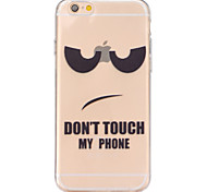 Don't touch my cell phone Pattern TPU Relief Back Cover Case for iPhone 6/iPhone 6S