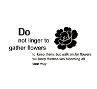 9233 Linger To Gather Flowers Stickers DIY Home Decor Quote Wall Decals Decorative Wall Stickers
