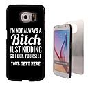 Персонализированные Дело - сука Дизайн металлический корпус для Samsung Galaxy S6 / S6 EDGE / ноте 5 / А8 и других